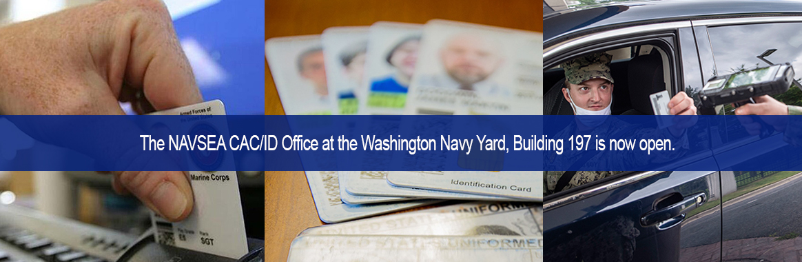 The NAVSEA CAC/ID Office at the Washington Navy Yard, Building 197 is now open!